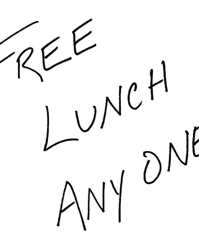Free lunch anyone?
